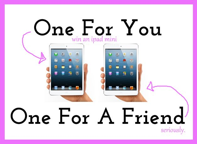 One for You. One for a Friend. Win a Free Mini ipad! | How Does She...