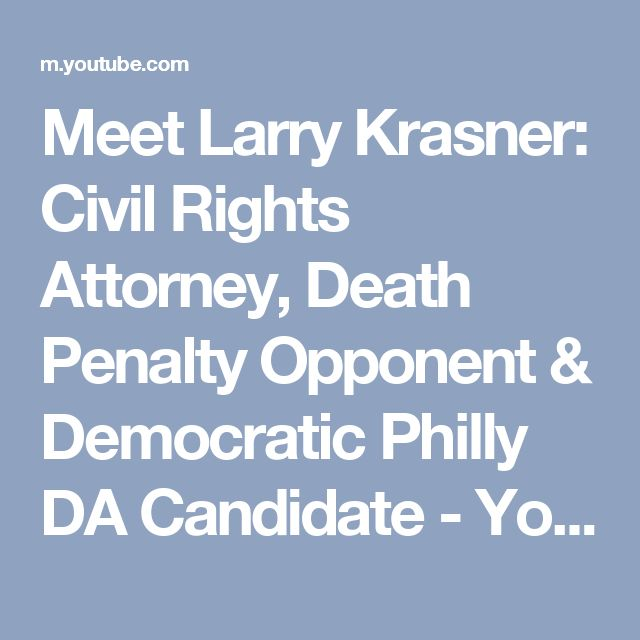 Meet Larry Krasner: Civil Rights Attorney, Death Penalty Opponent & Democratic Philly DA Candidate - YouTube