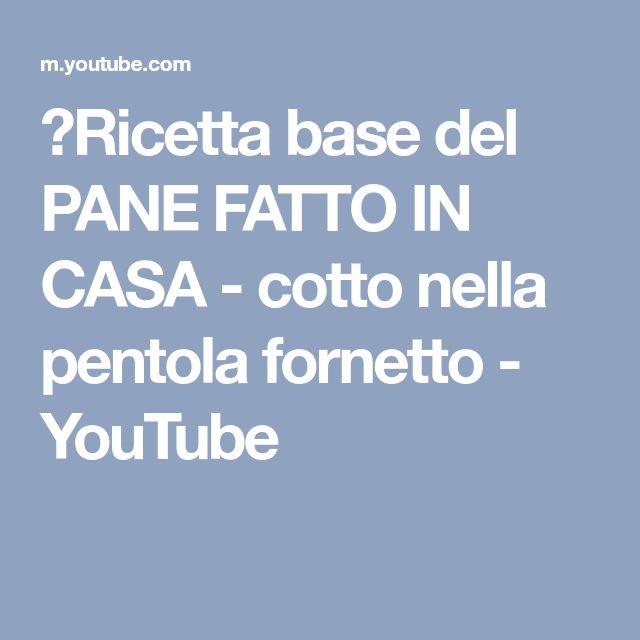 ♡Ricetta base del PANE FATTO IN CASA - cotto nella pentola fornetto - YouTube