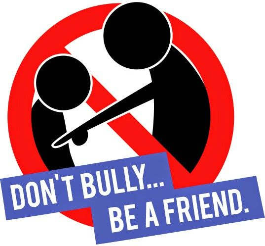 Don't Bully , Be A Friend!