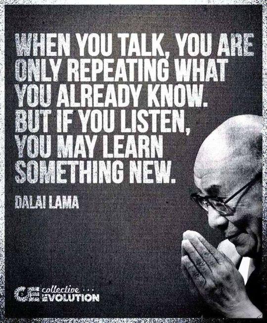 Less talk, more listen