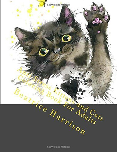 Anti Stress Kittens And Cats Coloring Book For Adults Adult Books By