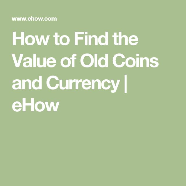 How to Find the Value of Old Coins and Currency | eHow