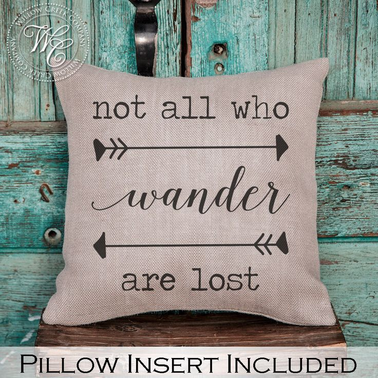 Not all who wander are lost | Boho Decor | Wanderlust | Burlap Pillow | Rustic Decor | Minimalist Art | Bohemian Decor | Free Spirit by WillowCreekCompany on Etsy https://www.etsy.com/listing/269565661/not-all-who-wander-are-lost-boho-decor
