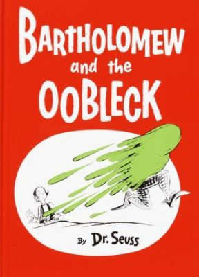 Bartholomew and the oobleck by Dr. Seuss - Call Number: E SEUSS