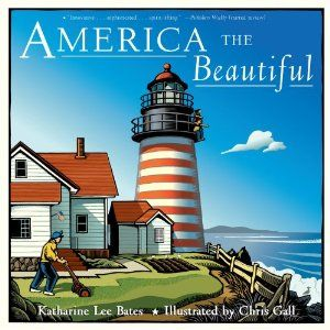 America the Beautiful by Katharine Lee Bates and illustrated by Chris Gall