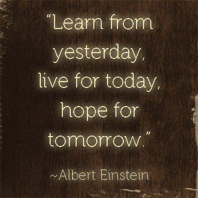 Quotes Albert Einstein Learn From Yesterday | …