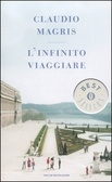 L' infinito viaggiare         Di Claudio Magris