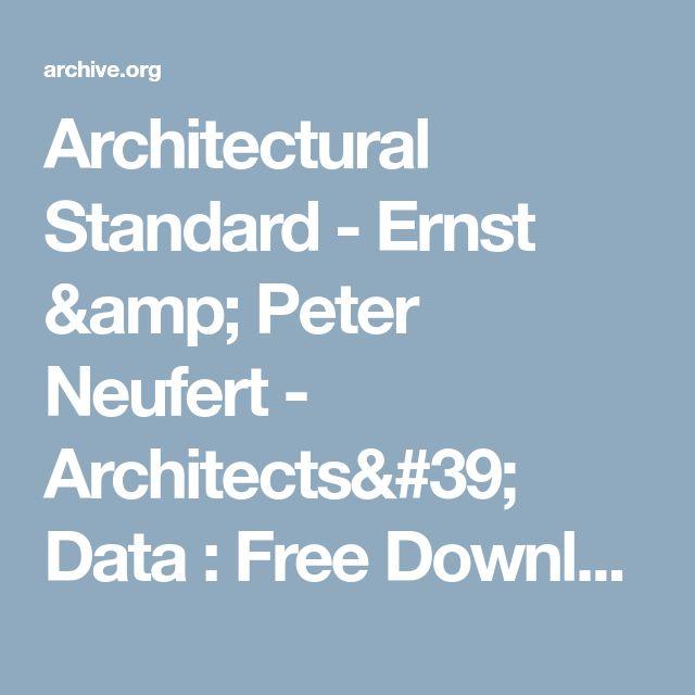 Architectural Standard - Ernst & Peter Neufert - Architects' Data : Free Download & Streaming : Internet Archive