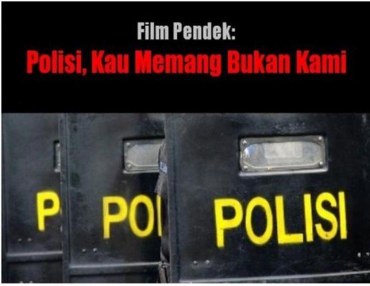 Film Pendek: Polisi Kau Memang Bukan Kami  KONFRONTASI - aat ini sedang digarap pembuatan film pendek yang berjudul Polisi Kau Memang Bukan Kami. Sedang dicarikan sutradaranya aktor-aktrisnya dan para pemeran pembantunya. Tim yang sedang menyiapkan naskah film ini akan berkonsultasi dengan Polri untuk meminta pendapat mereka tentang konten film pendek itu.    Pendapat polisi perlu didengarkan karena film ini berisi penggambaran bahwa polisi sudah sebegitu jeleknya menilai umat Islam…