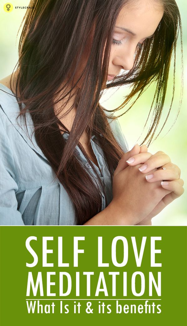 What Is Self Love Meditation And What Are Its Benefits?
