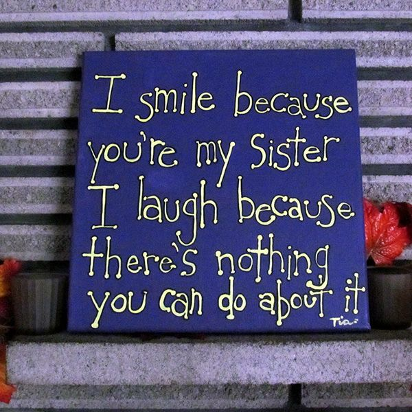 cute sister saying 25 Cute Sister Quotes You Will Definitely Love