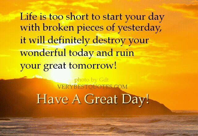 Have a great day quote | Quotes pictures | Good day quotes, Great