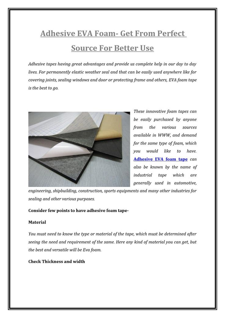 Adhesive eva foam get from perfect source for better use
