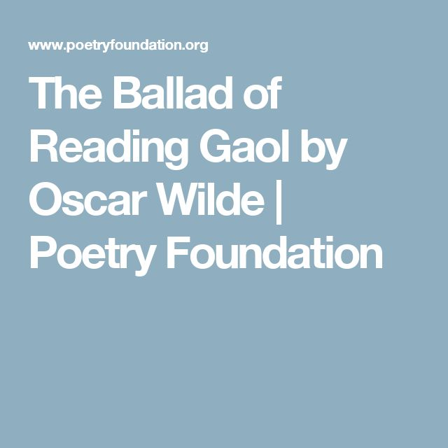 The Ballad of Reading Gaol by Oscar Wilde   Poetry Foundation