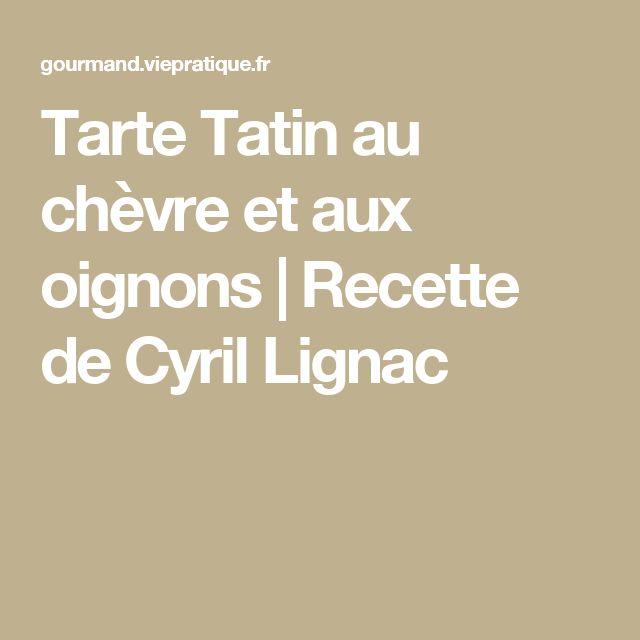 Tarte Tatin au chèvre et aux oignons | Recette de Cyril Lignac