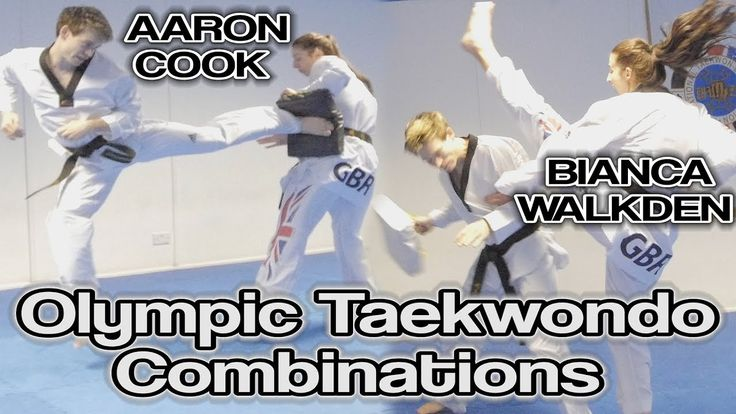 OLYMPIC TAEKWONDO COMBINATIONS with Aaron Cook & Bianca Walkden - YouTube