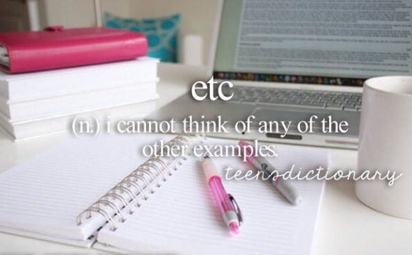 etc: (n.) - I cannot think of any other examples