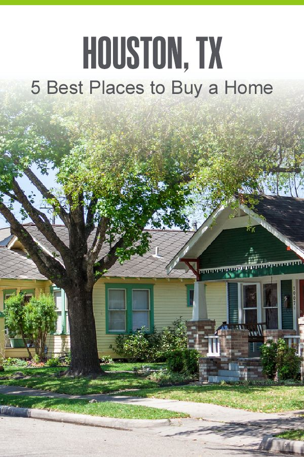 5 Best Places To Buy A Home In Houston Extra Space Storage Home Buying Housing Options Home