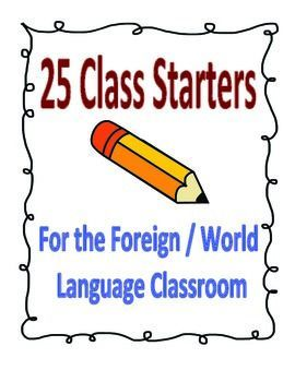 Warm-Up, Do Nows and Starter Activities for Foreign Language Class