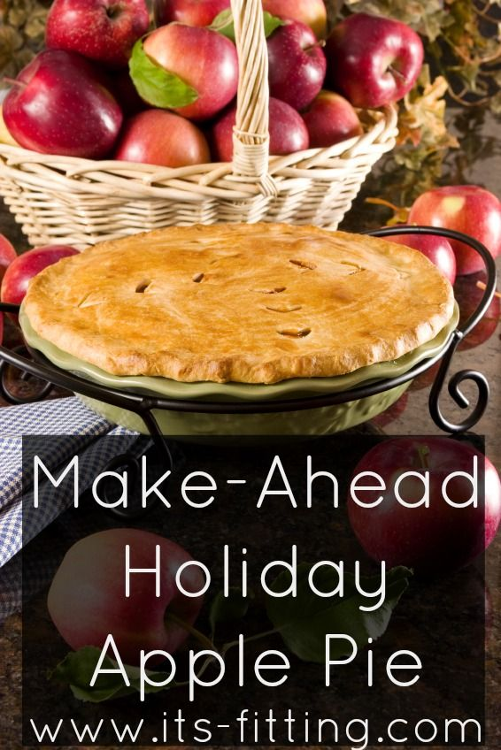 Need to start baking now? Make your apple pie and throw it in the freezer, then bake it later!