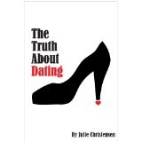 The Truth About Dating (The Quinn Malone series) (Kindle Edition)By Julie Christensen