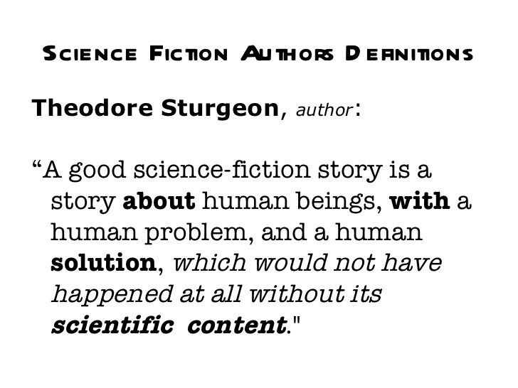 """Science Fiction Authors Definitions Theodore Sturgeon ,  author : """" A good science-fiction story..."""