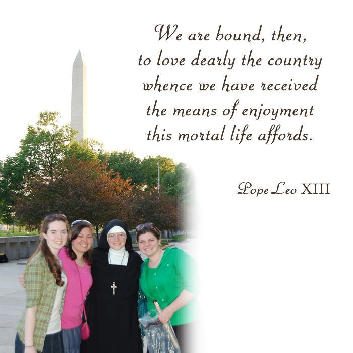 We are bound, then, to love dearly the country whence we have received the means of enjoyment this mortal life affords.  #DaughtersofMaryPress #DaughtersofMary #Catholic #Patriotism #Piety #GodBlessAmerica #UnitedStatesofAmerica
