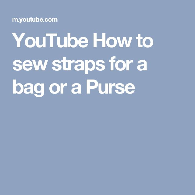 YouTube  How to sew straps for a bag or a Purse
