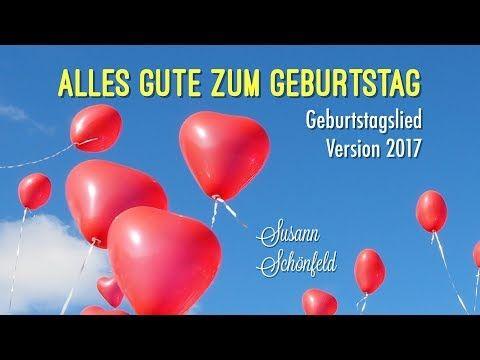 Geburtstagslied ❤️Neues schönes Geburtstagslied❤️Alles Gute zum Geburtstag NEU 2016 Susann Schönfeld - YouTube
