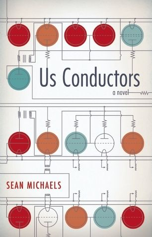 Us Conductors by Sean Michaels WNNER 2014