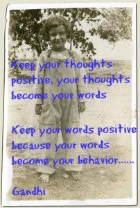 Keepp your thoughts positive quote by Gandhi