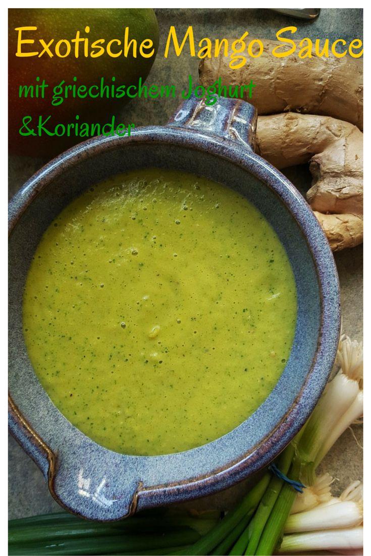 exotische Mango Sauce mit griechischem Joghurt, Ingwer und frischem Koriander! Perfekt zum Grillen