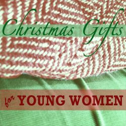 The Best Christmas Gifts for Young Women (according to a Young Woman)