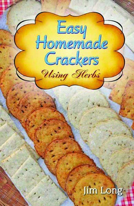By Jim Long -new edition- Discover a new breed of crackers with healthy ingredients and great flavor. Make Blue Cheese Crispy, Herbal Oat, Marjoram Cheddar, Pecan Cheddar Thyme, or vegetable crackers.