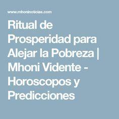Ritual de Prosperidad para Alejar la Pobreza           |            Mhoni Vidente - Horoscopos y Predicciones