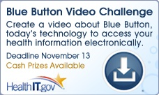 """What if you could win cash prizes for making a video about whatever you wanted and all you had to do was mention """"Blue Button"""" at some point and show the logo and include a URL in the video? Blue Button started as an easy way for veterans to get their health records online and now it's spreading. We want your help to spread the word about the power of the Blue Button.  Visit http://bluebuttonvideo.challenge.gov to learn more and sign up!"""