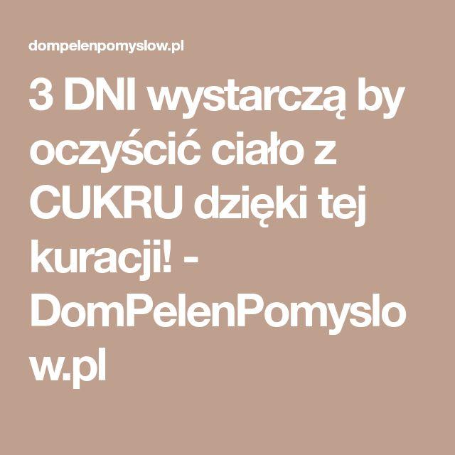 3 DNI wystarczą by oczyścić ciało z CUKRU dzięki tej kuracji! - DomPelenPomyslow.pl
