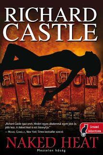 Tekla Könyvei: Richard Castle – Naked Heat / Meztelen hőség (Nikk...