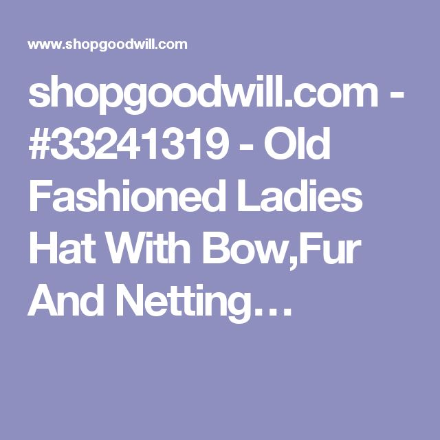 shopgoodwill.com - #33241319 - Old Fashioned Ladies Hat With Bow,Fur And Netting…