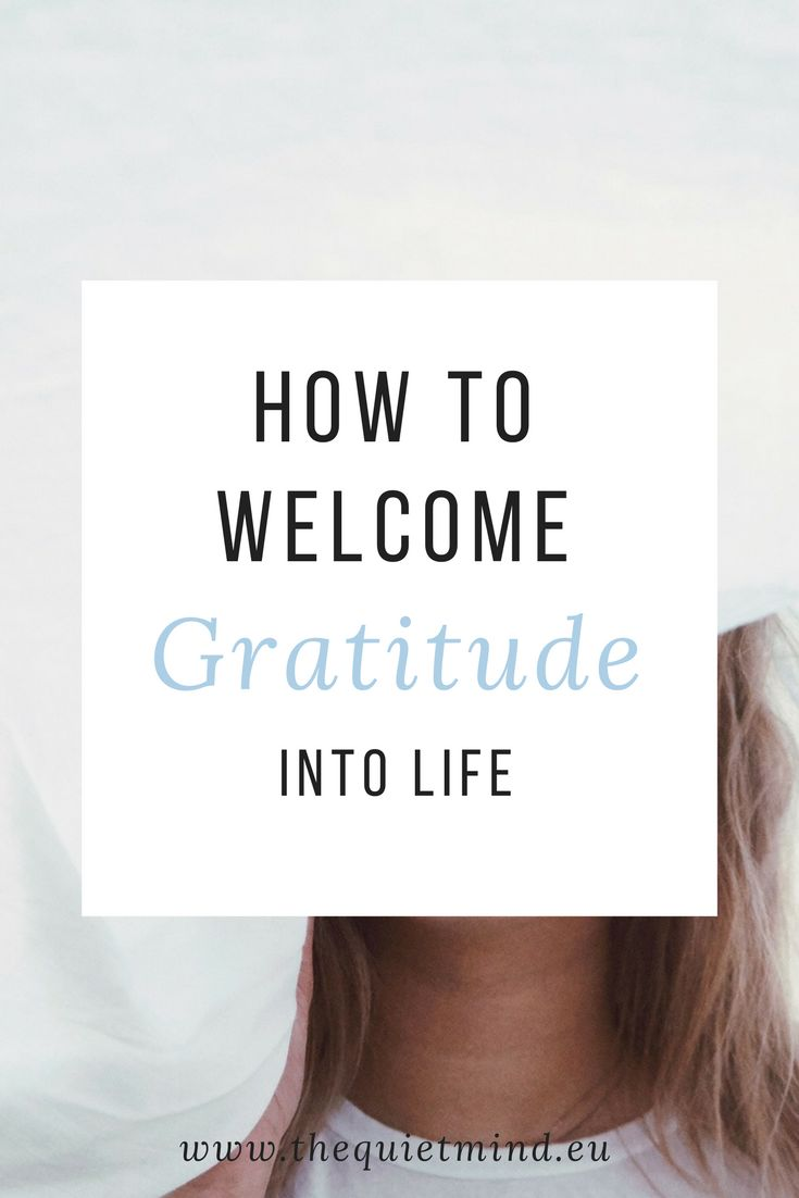 How To Welcome Gratitude Into Your Life