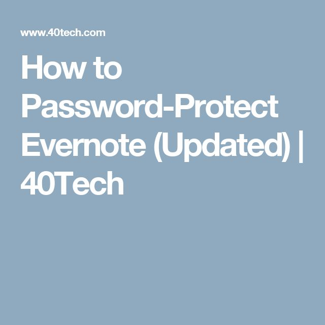 How to Password-Protect Evernote (Updated) | 40Tech