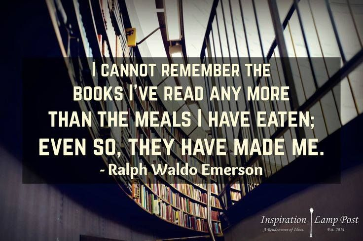 """I cannot remember the books I've read any more than the meals I have eaten…"