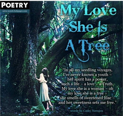 My Love She Is A Tree - Poem By Cathy Nerujen  One of my Best and most Popular poems