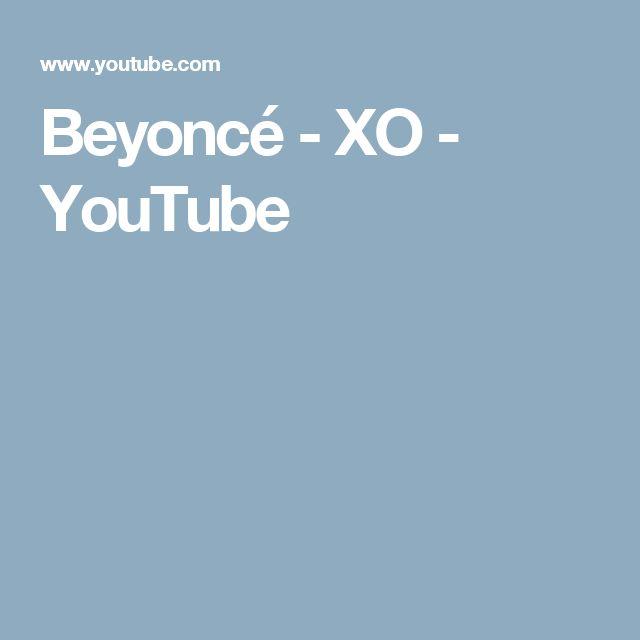 Beyoncé - XO - YouTube