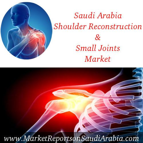 #SaudiArabia #ShoulderReconstruction and #SmallJoints Market
