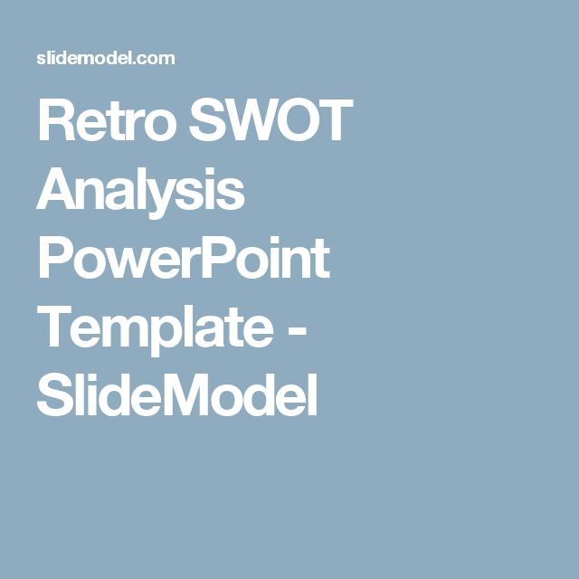 Retro SWOT Analysis PowerPoint Template Swot analysis and Template - Product Swot Analysis Template