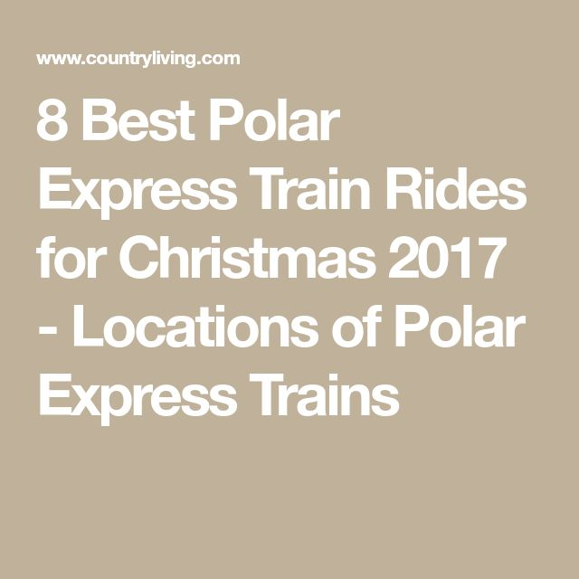 8 Best Polar Express Train Rides for Christmas 2017 - Locations of Polar Express Trains