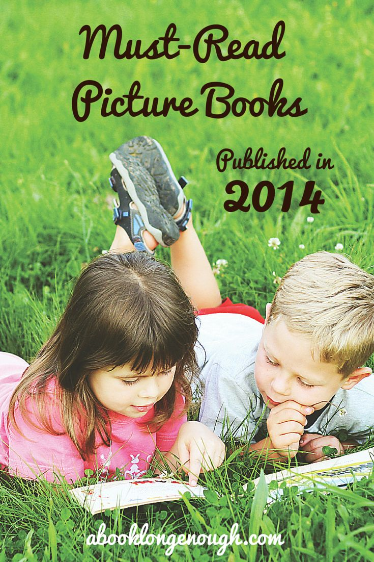 2014 picture books recommended for kids ages 2-7. Reviewed by a children's librarian at http://abooklongenough.com