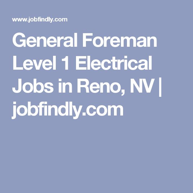General Foreman Level 1 Electrical Jobs in Reno, NV | jobfindly.com